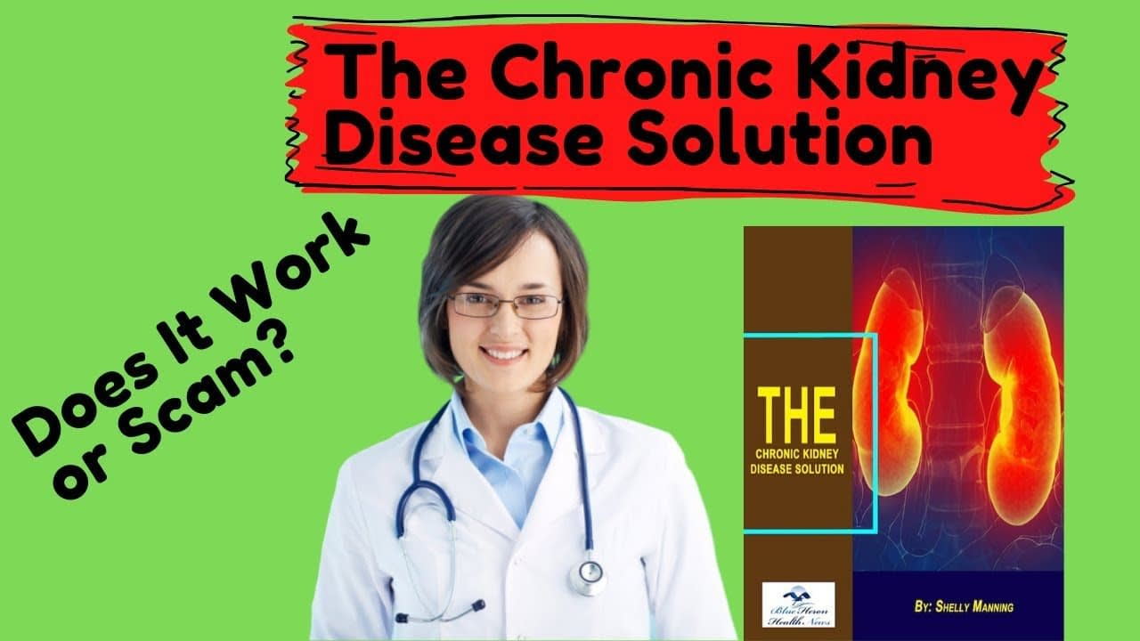 The Chronic Kidney Disease Solution Review - Does it work or scam?